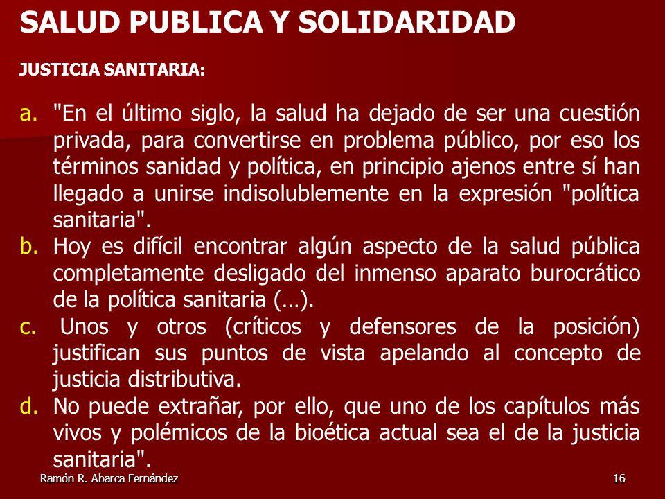 Ramón R. Abarca Fernández16 SALUD PUBLICA Y SOLIDARIDAD JUSTICIA SANITARIA: a.