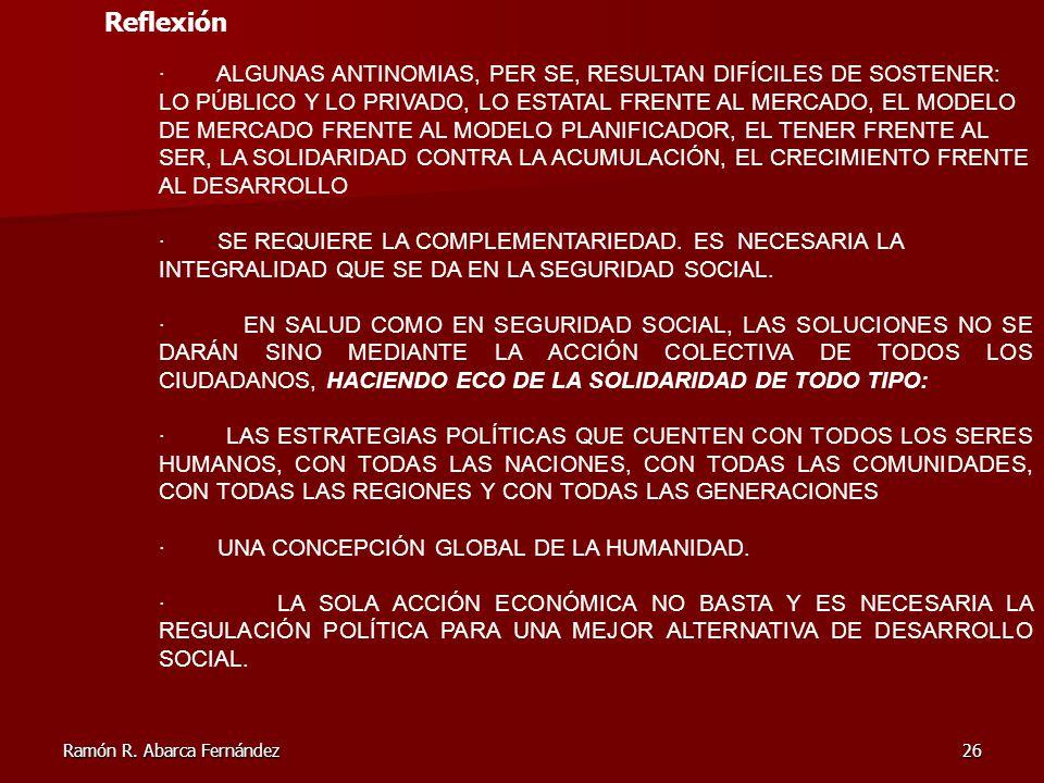 Ramón R. Abarca Fernández26 · ALGUNAS ANTINOMIAS, PER SE, RESULTAN DIFÍCILES DE SOSTENER: LO PÚBLICO Y LO PRIVADO, LO ESTATAL FRENTE AL MERCADO, EL MO