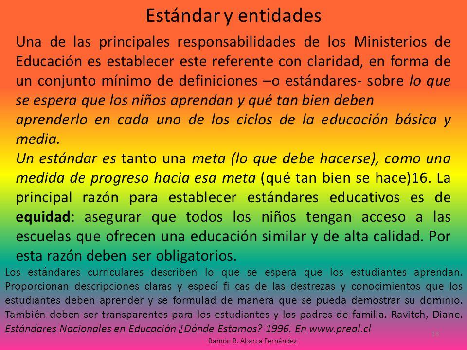 Una de las principales responsabilidades de los Ministerios de Educación es establecer este referente con claridad, en forma de un conjunto mínimo de