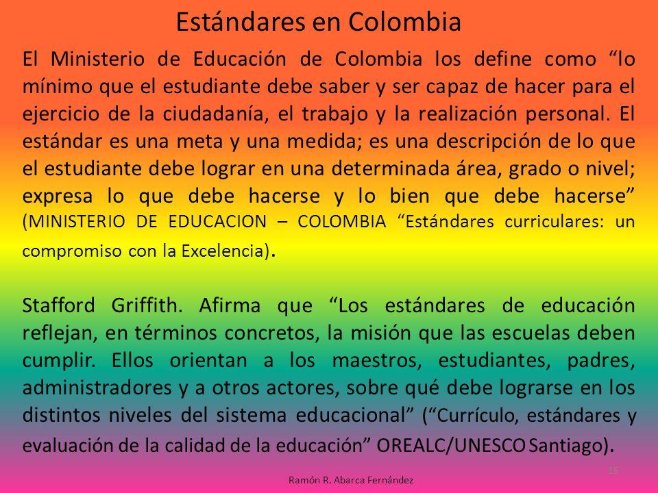 El Ministerio de Educación de Colombia los define como lo mínimo que el estudiante debe saber y ser capaz de hacer para el ejercicio de la ciudadanía,