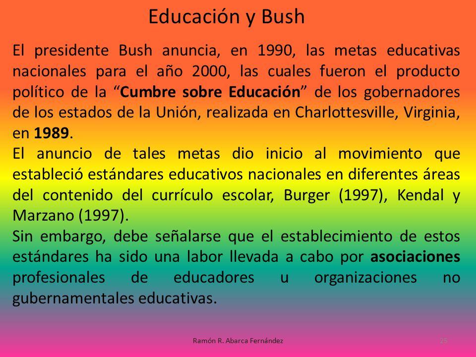 El presidente Bush anuncia, en 1990, las metas educativas nacionales para el año 2000, las cuales fueron el producto político de la Cumbre sobre Educa