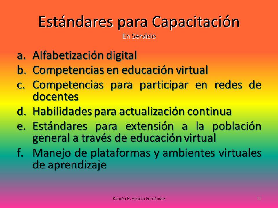 Estándares para Capacitación En Servicio a.A lfabetización digital b.C ompetencias en educación virtual c.C ompetencias para participar en redes de do