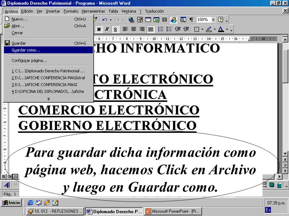 Seleccionamos la unidad o sistema C Nombre de archivo: derechoinformatico Seleccione página web o HTML Luego click en Guardar, si el archivo ya existe, click en Reemplazar y Aceptar OJO: Escriba derechoinformatico sin tilde, sin espacio y en minúscula
