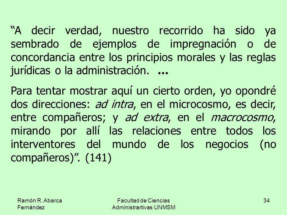Ramón R. Abarca Fernández Facultad de Ciencias Administrartivas UNMSM 34 A decir verdad, nuestro recorrido ha sido ya sembrado de ejemplos de impregna