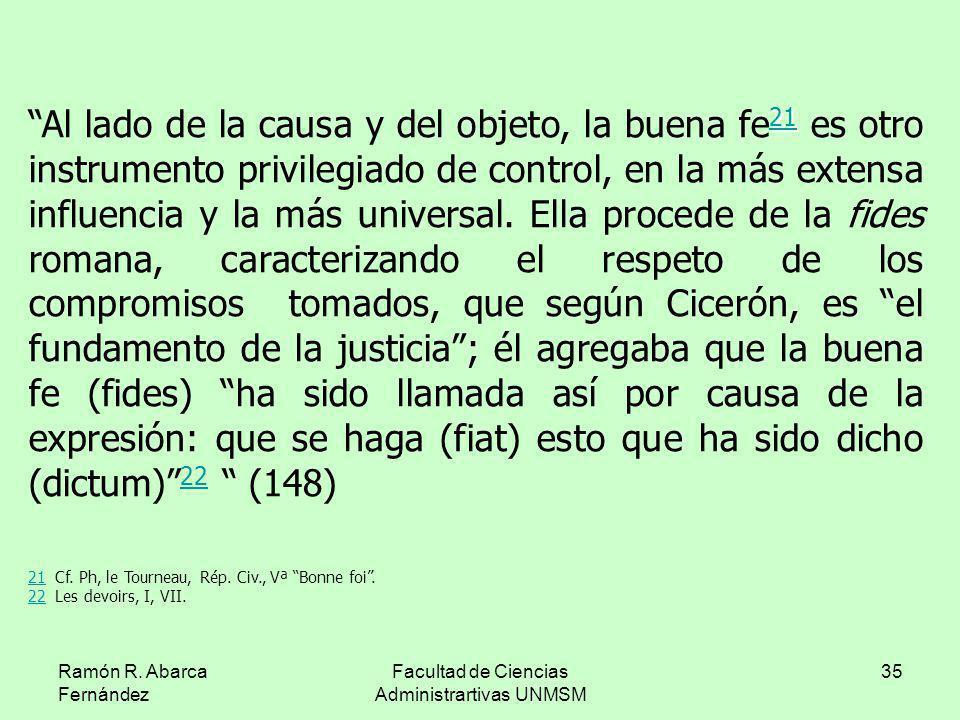 Ramón R. Abarca Fernández Facultad de Ciencias Administrartivas UNMSM 35 Al lado de la causa y del objeto, la buena fe 2222 1111 es otro instrumento p