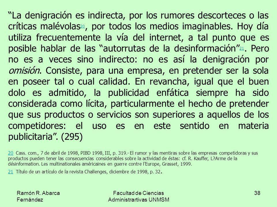 Ramón R. Abarca Fernández Facultad de Ciencias Administrartivas UNMSM 38 La denigración es indirecta, por los rumores descorteces o las críticas malév