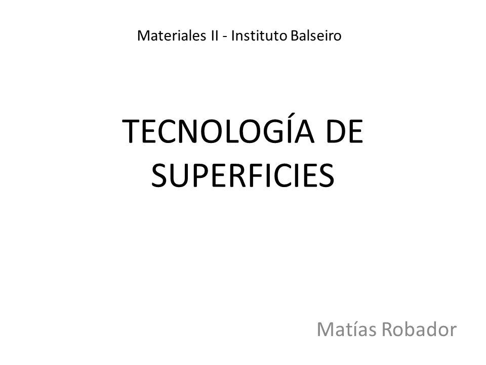 Tecnología de superficies SuperficiesTribología Tratamientos superficiales