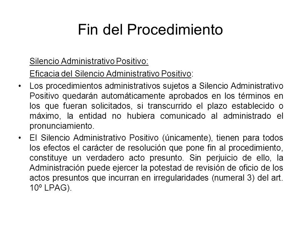 Fin del Procedimiento Silencio Administrativo Positivo: Eficacia del Silencio Administrativo Positivo: Los procedimientos administrativos sujetos a Si