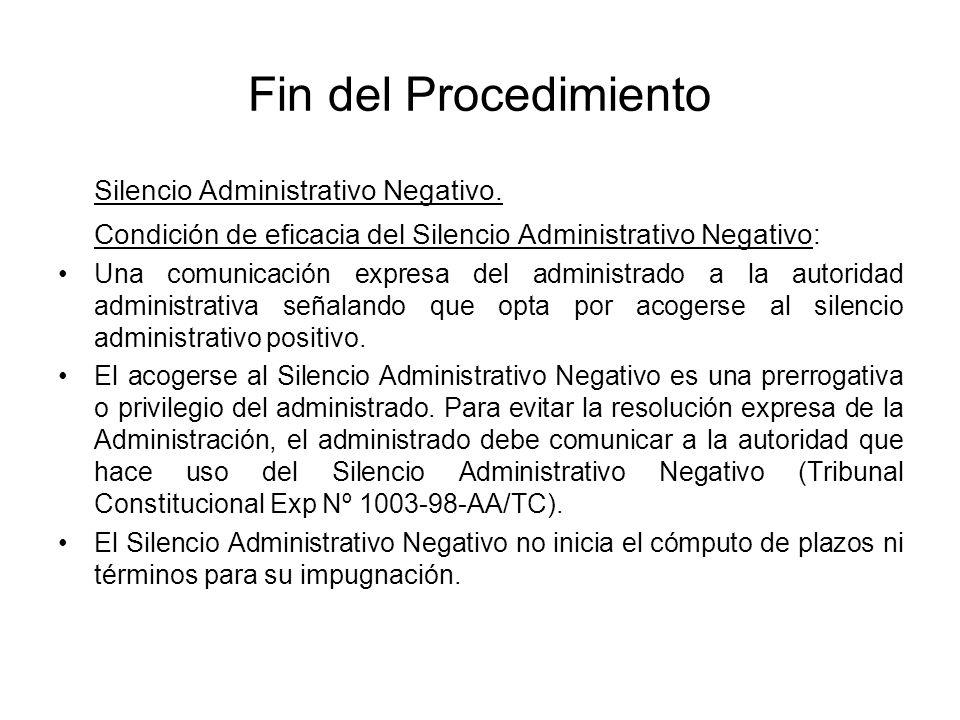 Fin del Procedimiento Silencio Administrativo Negativo. Condición de eficacia del Silencio Administrativo Negativo: Una comunicación expresa del admin