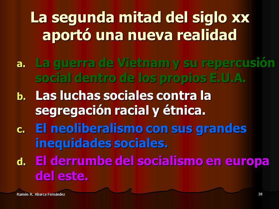 20 Ramón R.Abarca Fernández La segunda mitad del siglo xx aportó una nueva realidad a.