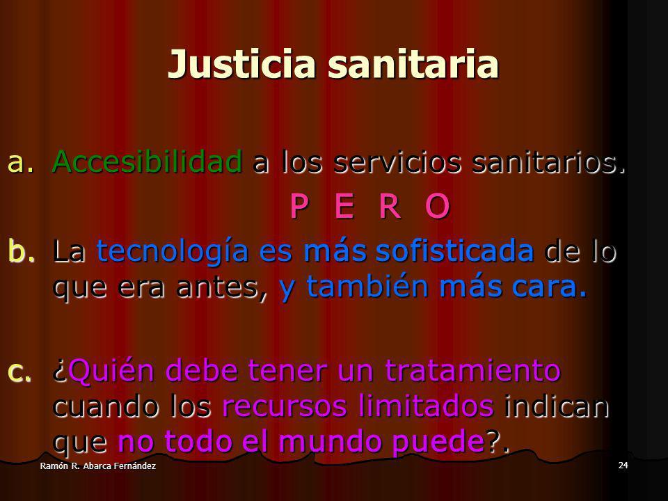 24 Ramón R.Abarca Fernández Justicia sanitaria a.Accesibilidad a los servicios sanitarios.