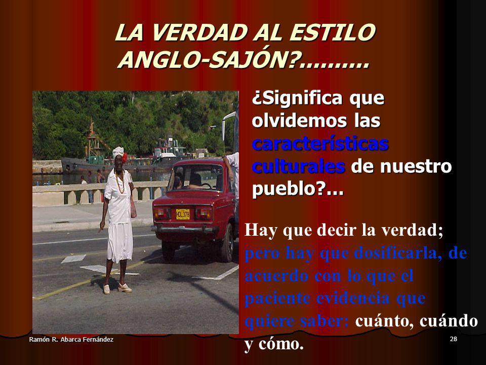 28 Ramón R.Abarca Fernández LA VERDAD AL ESTILO ANGLO-SAJÓN?..........