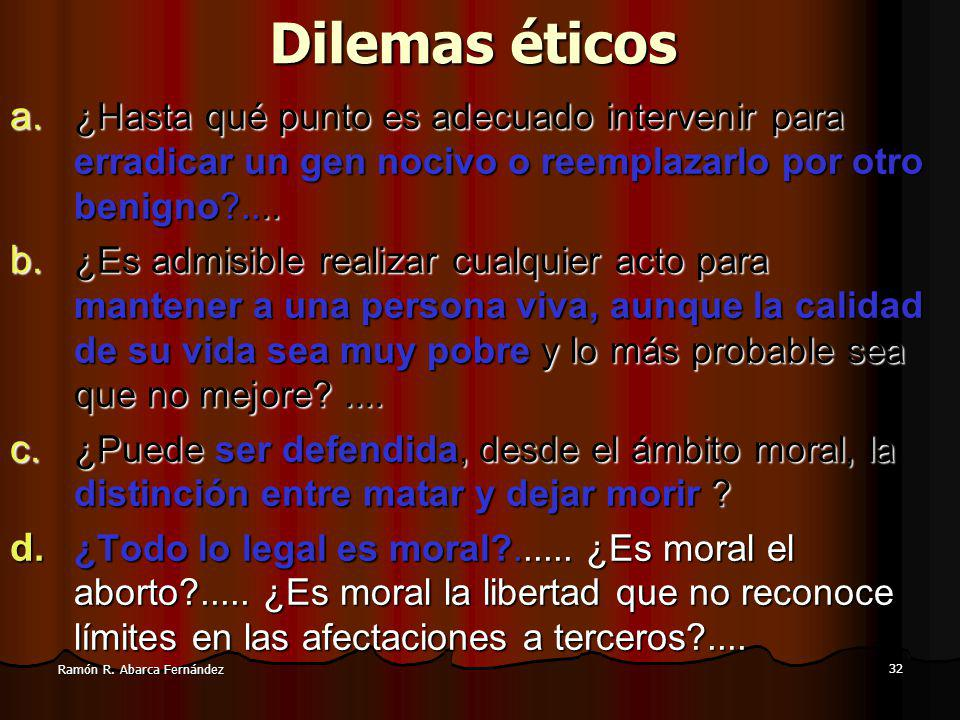 32 Ramón R.Abarca Fernández Dilemas éticos a.