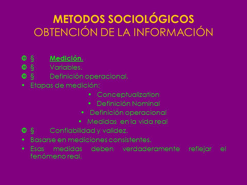 METODOS SOCIOLÓGICOS OBTENCIÓN DE LA INFORMACIÓN Medición. Variables. Definición operacional. Etapas de medición: Conceptualization Definición Nominal