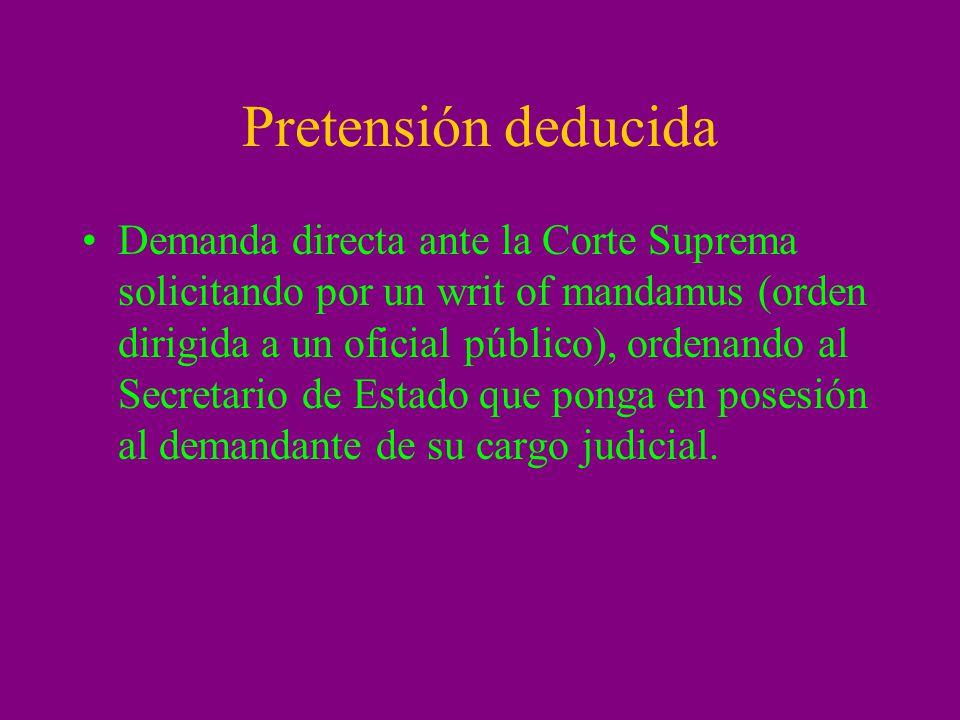 Pretensión deducida Demanda directa ante la Corte Suprema solicitando por un writ of mandamus (orden dirigida a un oficial público), ordenando al Secr
