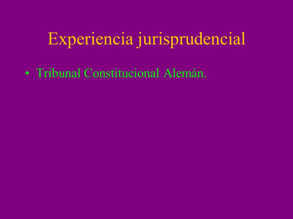Experiencia jurisprudencial Tribunal Constitucional Alemán.