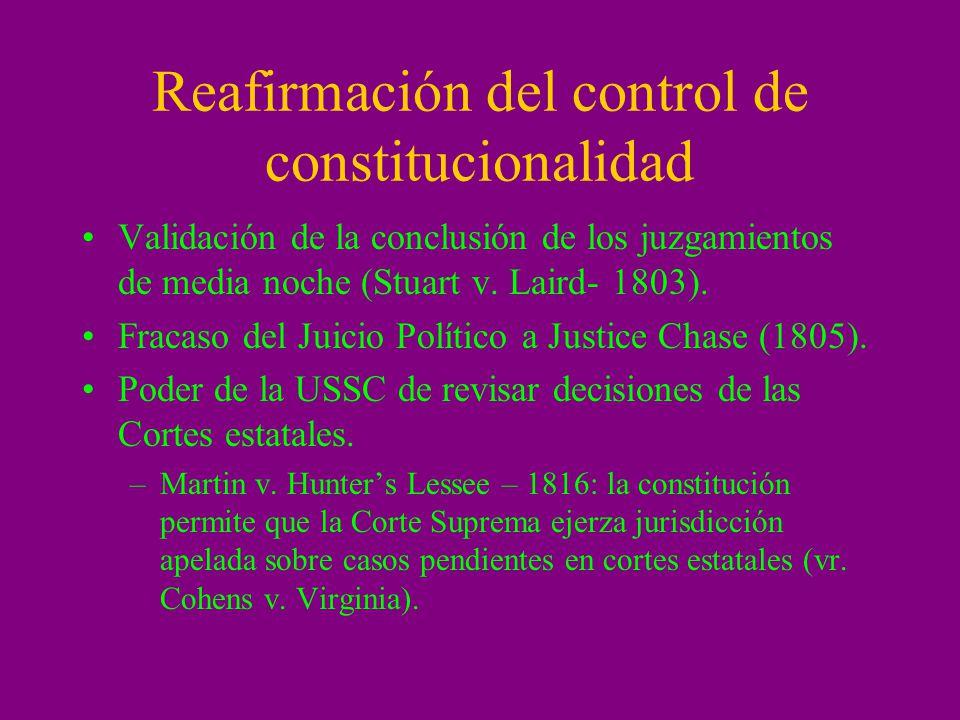 Reafirmación del control de constitucionalidad Validación de la conclusión de los juzgamientos de media noche (Stuart v. Laird- 1803). Fracaso del Jui
