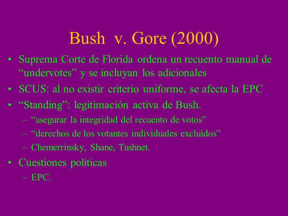 Bush v. Gore (2000) Suprema Corte de Florida ordena un recuento manual de undervotes y se incluyan los adicionales SCUS: al no existir criterio unifor