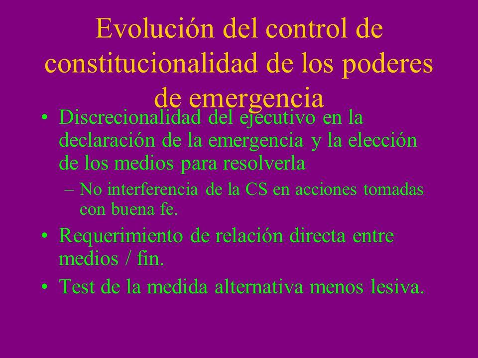 Evolución del control de constitucionalidad de los poderes de emergencia Discrecionalidad del ejecutivo en la declaración de la emergencia y la elecci