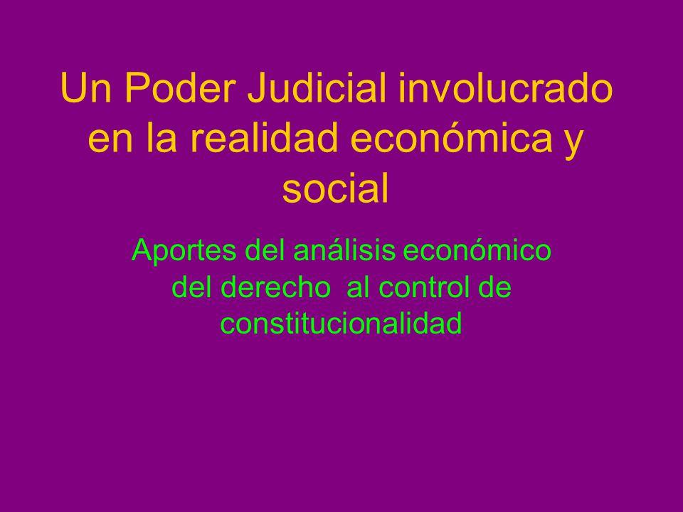 Un Poder Judicial involucrado en la realidad económica y social Aportes del análisis económico del derecho al control de constitucionalidad