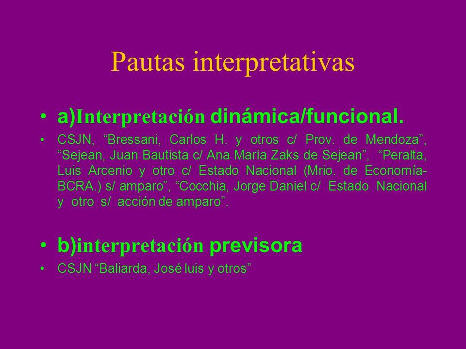 Pautas interpretativas a) Interpretación dinámica/funcional. CSJN, Bressani, Carlos H. y otros c/ Prov. de Mendoza, Sejean, Juan Bautista c/ Ana María