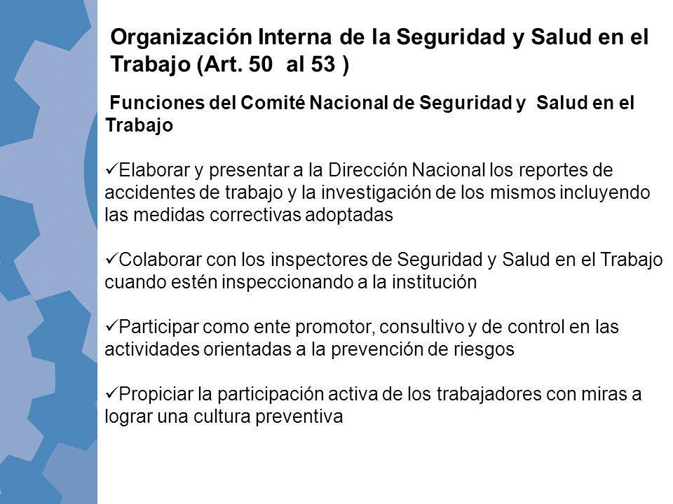 Funciones del Comité Nacional de Seguridad y Salud en el Trabajo Elaborar y presentar a la Dirección Nacional los reportes de accidentes de trabajo y