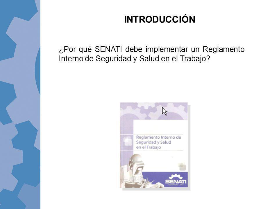 INTRODUCCIÓN ¿Por qué SENATI debe implementar un Reglamento Interno de Seguridad y Salud en el Trabajo?