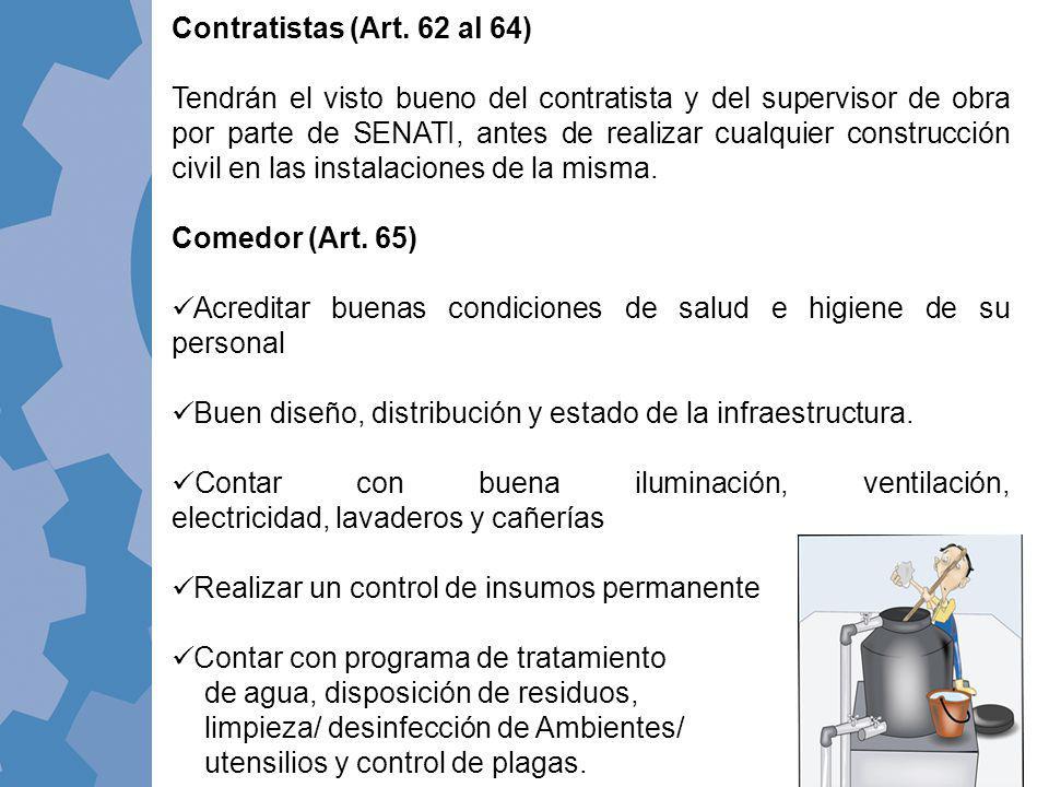 Contratistas (Art. 62 al 64) Tendrán el visto bueno del contratista y del supervisor de obra por parte de SENATI, antes de realizar cualquier construc