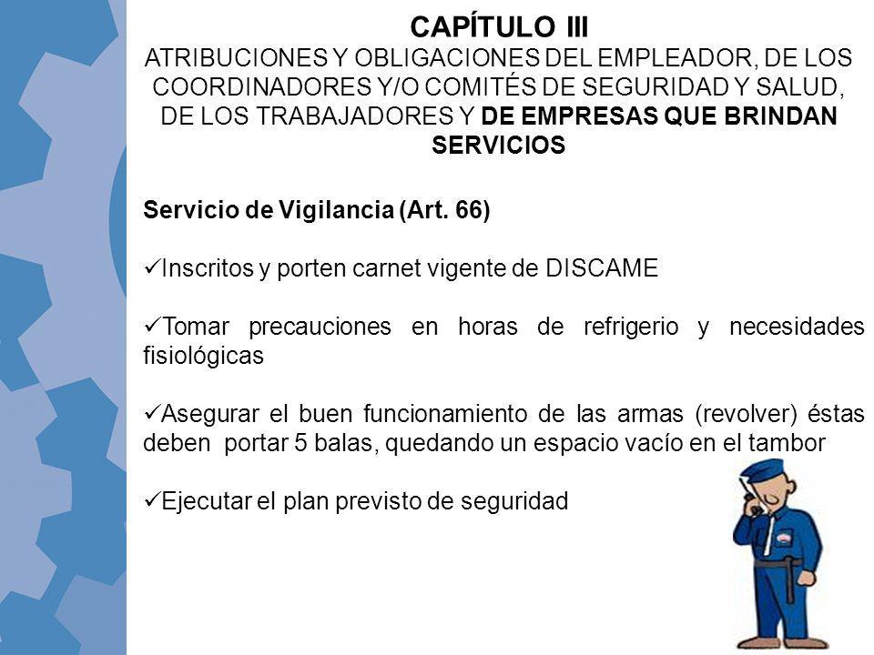 Servicio de Vigilancia (Art. 66) Inscritos y porten carnet vigente de DISCAME Tomar precauciones en horas de refrigerio y necesidades fisiológicas Ase