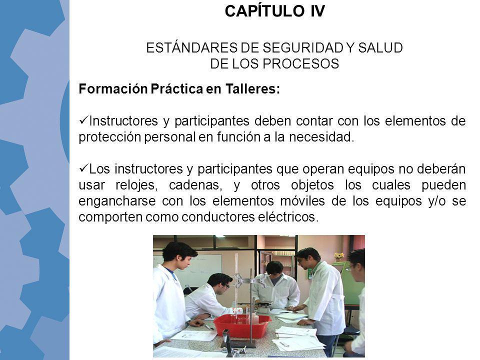 Formación Práctica en Talleres: Instructores y participantes deben contar con los elementos de protección personal en función a la necesidad. Los inst