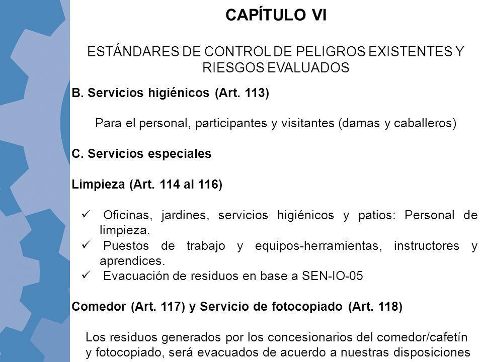 B. Servicios higiénicos (Art. 113) Para el personal, participantes y visitantes (damas y caballeros) C. Servicios especiales Limpieza (Art. 114 al 116