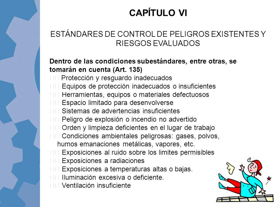 Dentro de las condiciones subestándares, entre otras, se tomarán en cuenta (Art. 135) Protección y resguardo inadecuados Equipos de protección inadecu