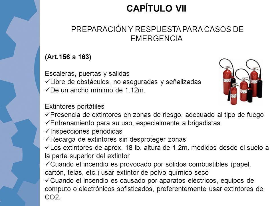 (Art.156 a 163) Escaleras, puertas y salidas Libre de obstáculos, no aseguradas y señalizadas De un ancho mínimo de 1.12m. Extintores portátiles Prese