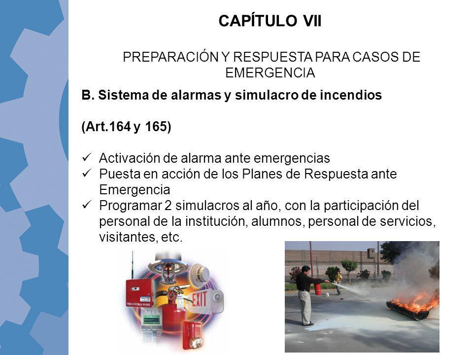 B. Sistema de alarmas y simulacro de incendios (Art.164 y 165) Activación de alarma ante emergencias Puesta en acción de los Planes de Respuesta ante