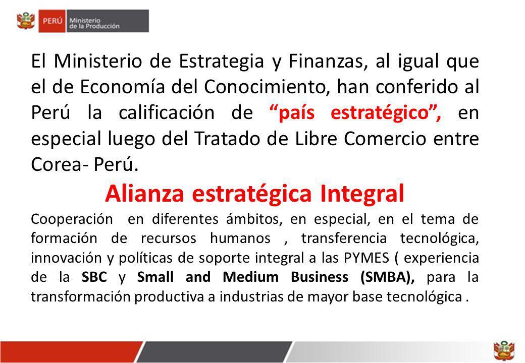 El Ministerio de Estrategia y Finanzas, al igual que el de Economía del Conocimiento, han conferido al Perú la calificación de país estratégico, en especial luego del Tratado de Libre Comercio entre Corea- Perú.
