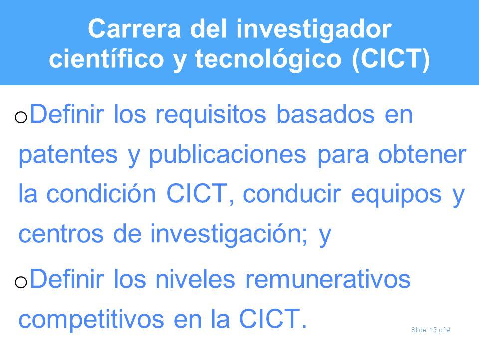 Slide 13 of # Carrera del investigador científico y tecnológico (CICT) o Definir los requisitos basados en patentes y publicaciones para obtener la co