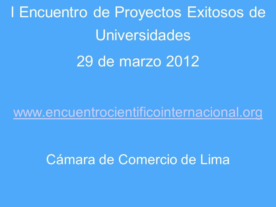Slide 28 of # I Encuentro de Proyectos Exitosos de Universidades 29 de marzo 2012 www.encuentrocientificointernacional.org Cámara de Comercio de Lima