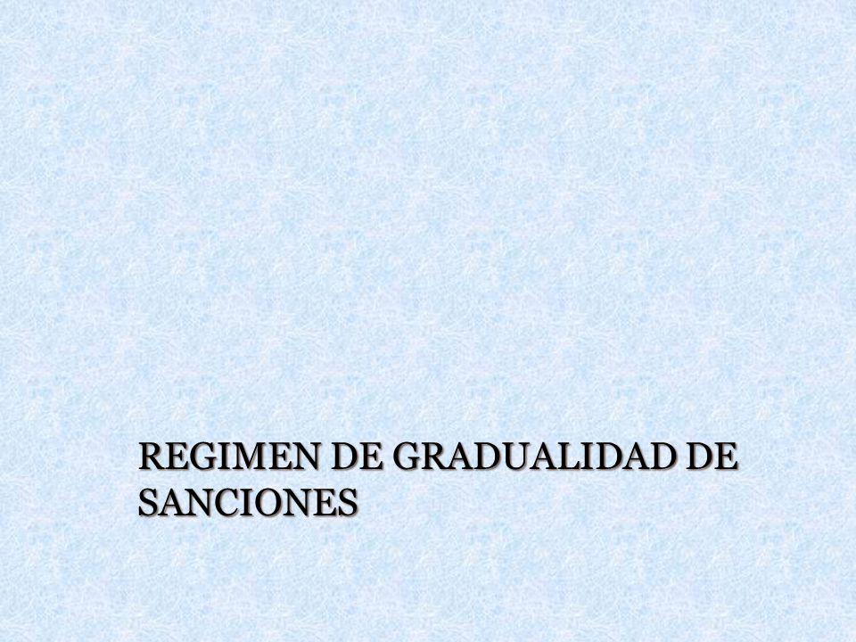 REGIMEN DE GRADUALIDAD DE SANCIONES