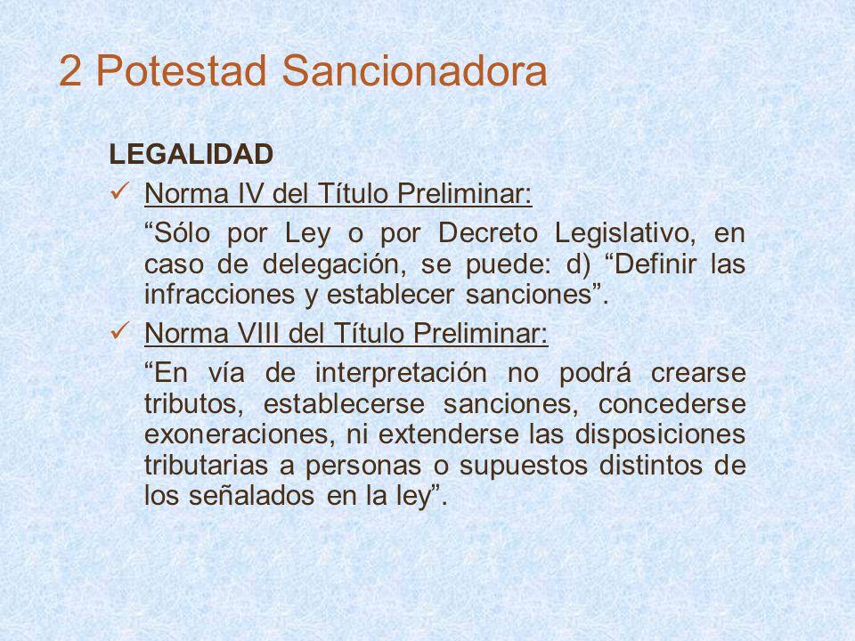 LEGALIDAD Norma IV del Título Preliminar: Sólo por Ley o por Decreto Legislativo, en caso de delegación, se puede: d) Definir las infracciones y estab