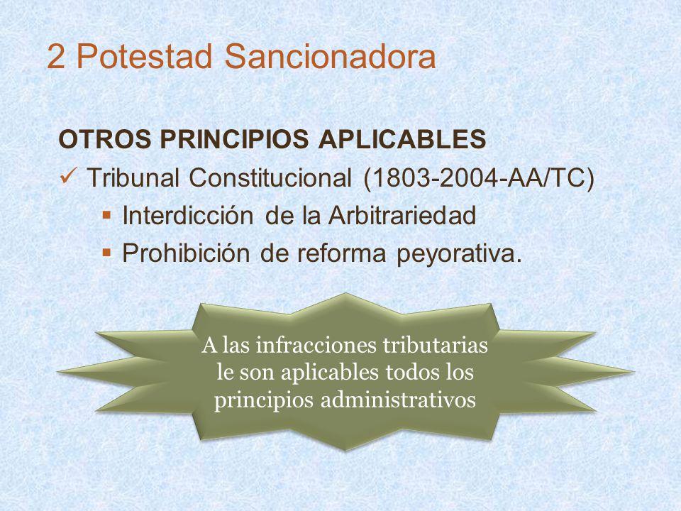 OTROS PRINCIPIOS APLICABLES Tribunal Constitucional (1803-2004-AA/TC) Interdicción de la Arbitrariedad Prohibición de reforma peyorativa. 2 Potestad S