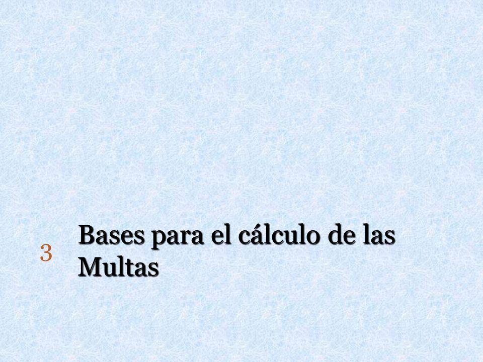 Bases para el cálculo de las Multas 3