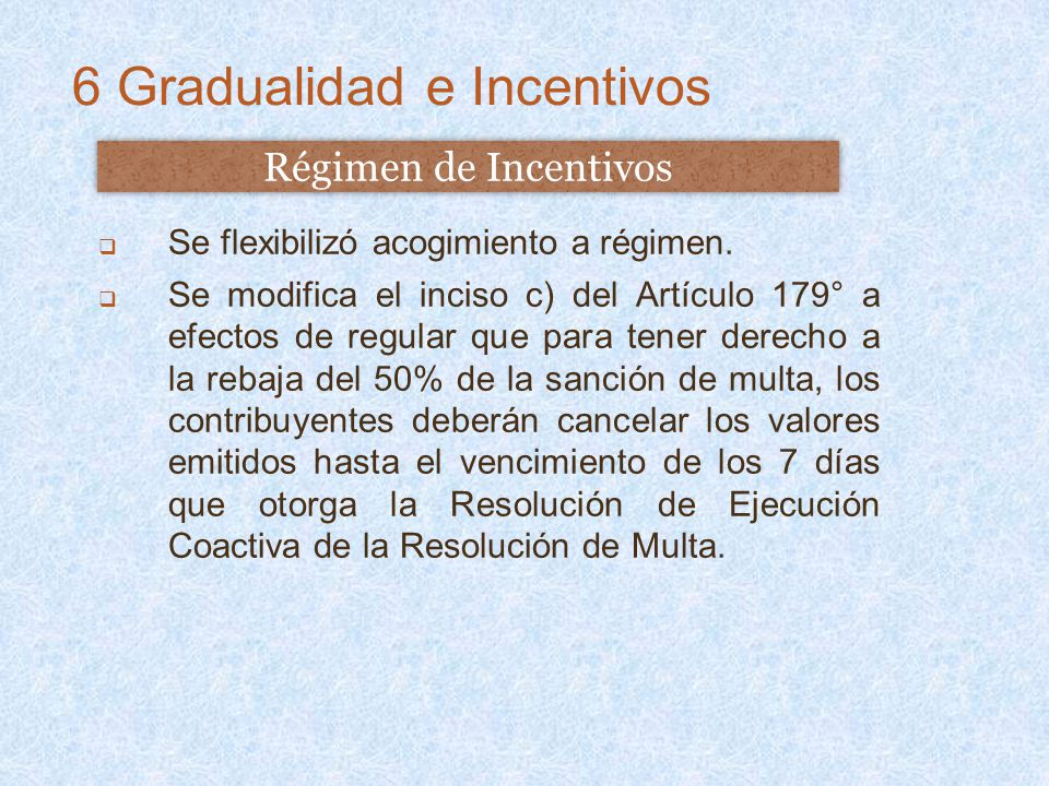 Se flexibilizó acogimiento a régimen. Se modifica el inciso c) del Artículo 179° a efectos de regular que para tener derecho a la rebaja del 50% de la