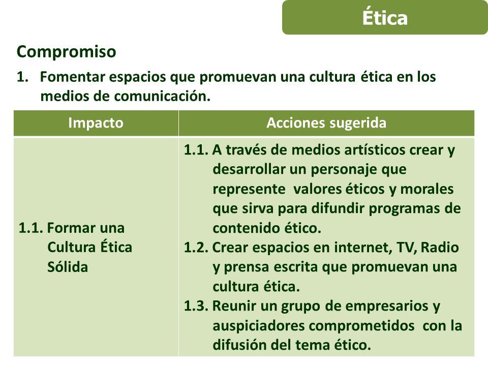 Compromiso 1. Fomentar espacios que promuevan una cultura ética en los medios de comunicación.