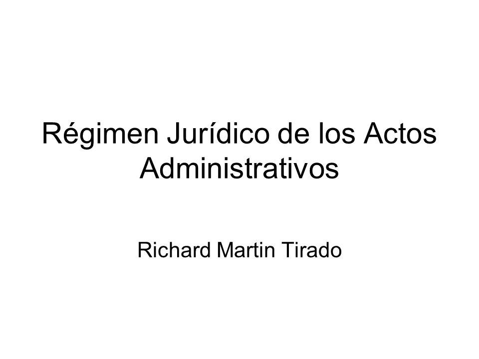 Régimen Jurídico de los Actos Administrativos Richard Martin Tirado