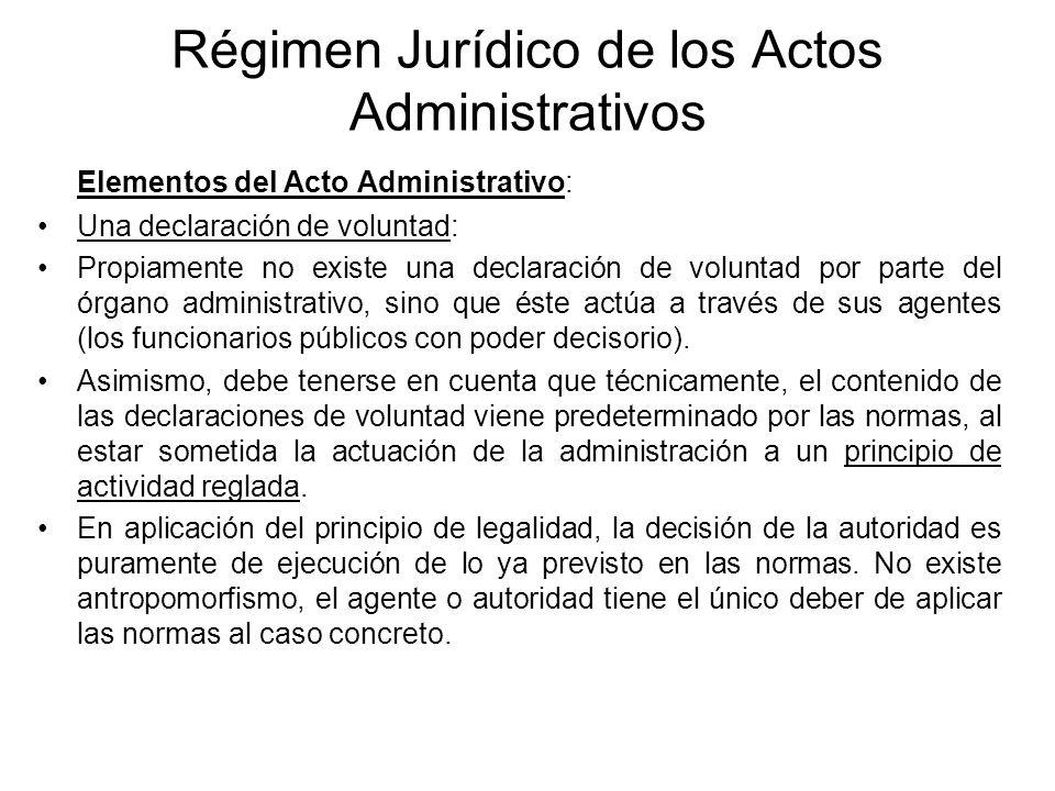 Régimen Jurídico de los Actos Administrativos Elementos del Acto Administrativo: Una declaración de voluntad: Propiamente no existe una declaración de