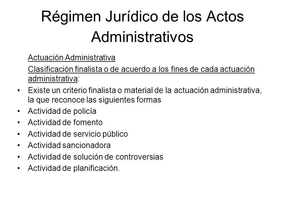 Régimen Jurídico de los Actos Administrativos Actuación Administrativa Clasificación finalista o de acuerdo a los fines de cada actuación administrati