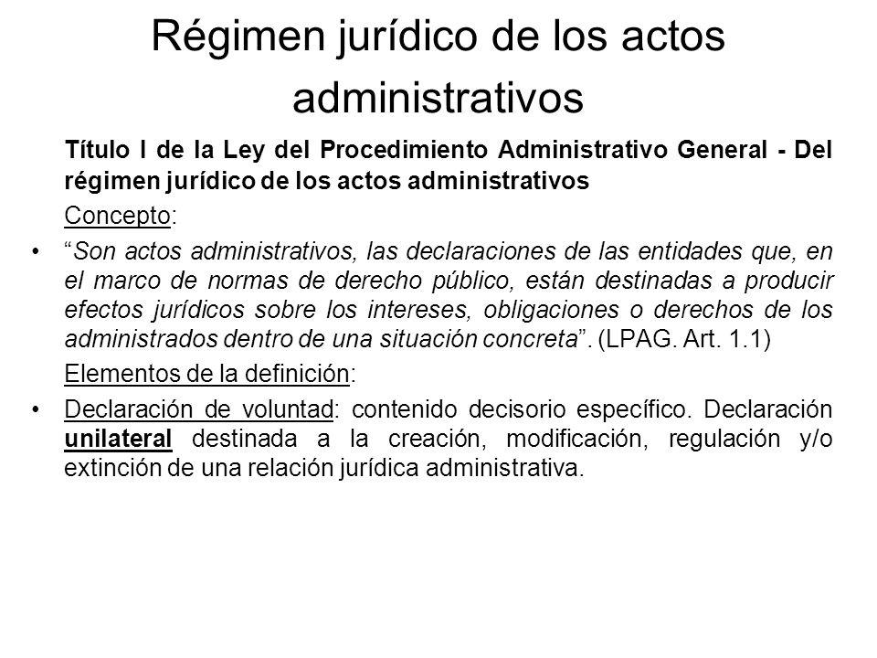 Régimen jurídico de los actos administrativos Título I de la Ley del Procedimiento Administrativo General - Del régimen jurídico de los actos administ