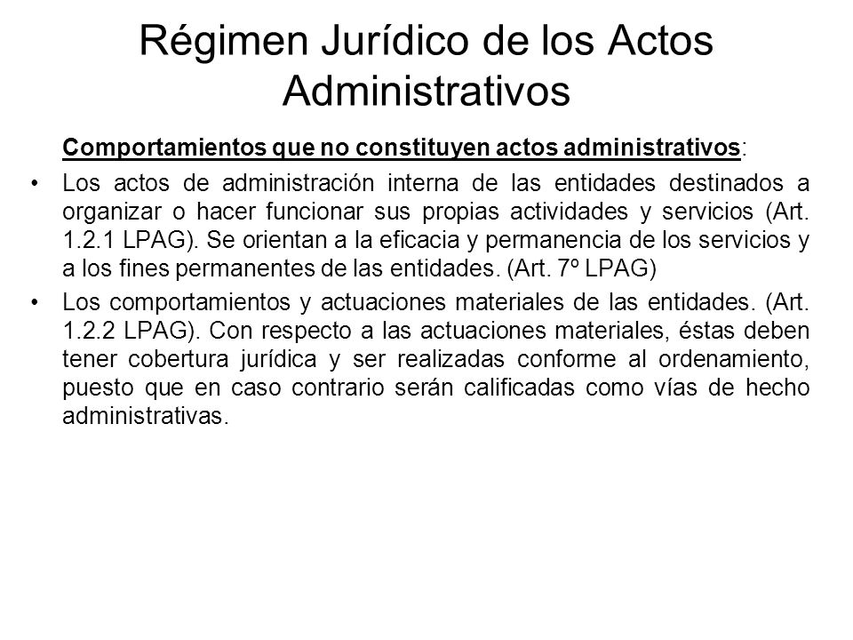 Régimen Jurídico de los Actos Administrativos Comportamientos que no constituyen actos administrativos: Los actos de administración interna de las ent