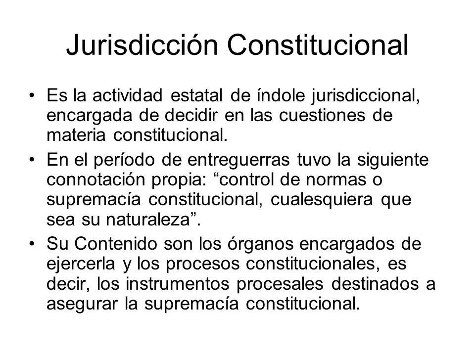 Jurisdicción Constitucional Es la actividad estatal de índole jurisdiccional, encargada de decidir en las cuestiones de materia constitucional. En el