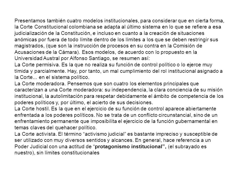 Presentamos también cuatro modelos institucionales, para considerar que en cierta forma, la Corte Constitucional colombiana se adapta al último sistem